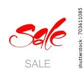 sale. hand lettering design... | Shutterstock .eps vector #703611085