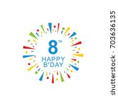 8th happy birthday logo  circle ... | Shutterstock .eps vector #703636135