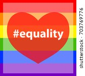 hashtag equality against pride... | Shutterstock .eps vector #703769776