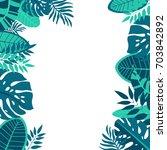 palm tree leaves frame or... | Shutterstock .eps vector #703842892