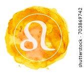 leo zodiac sign on watercolor... | Shutterstock . vector #703869742