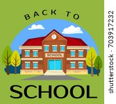 modern school buildings... | Shutterstock .eps vector #703917232
