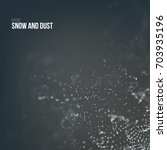 falling snow particles flying... | Shutterstock .eps vector #703935196