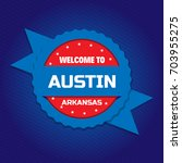 welcome to austin badge | Shutterstock .eps vector #703955275