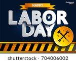 happy labor day vector... | Shutterstock .eps vector #704006002