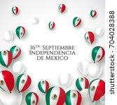 16 september  mexico happy... | Shutterstock .eps vector #704028388