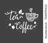 tea and coffee lettering with... | Shutterstock .eps vector #704099422
