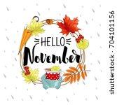 autumn card hi november  the... | Shutterstock .eps vector #704101156