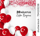 30 august. turkey victory day... | Shutterstock .eps vector #704103238