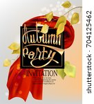 autumn party background with... | Shutterstock .eps vector #704125462