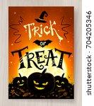trick or treat halloween... | Shutterstock .eps vector #704205346