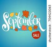 september  bright fall leaves... | Shutterstock .eps vector #704423065