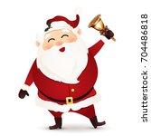 cute  happy  funny santa claus... | Shutterstock . vector #704486818