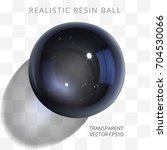 black transparent resin ball.... | Shutterstock .eps vector #704530066