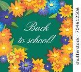 inscription back to school on... | Shutterstock . vector #704612506