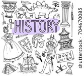 hand drawn doodles for history... | Shutterstock .eps vector #704670085