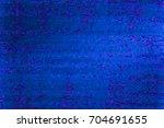 dark blue glitchy display... | Shutterstock . vector #704691655