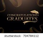 congratulations graduate... | Shutterstock .eps vector #704784112
