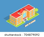back to school isolated 3d... | Shutterstock .eps vector #704879092
