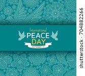 international peace day... | Shutterstock .eps vector #704882266