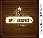 oktoberfest beer festival... | Shutterstock .eps vector #704966896
