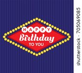 happy birthday to you  | Shutterstock .eps vector #705069085