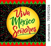 viva mexico senores   viva... | Shutterstock .eps vector #705195226