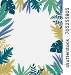 tropical leaves. vector frame... | Shutterstock .eps vector #705255805