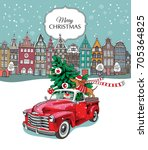 christmas card. red retro truck ... | Shutterstock .eps vector #705364825