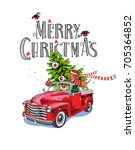 christmas card. red retro truck ... | Shutterstock .eps vector #705364852