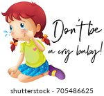 phrase don't be a cry baby with ... | Shutterstock .eps vector #705486625
