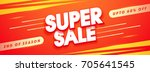 end of season  super sale... | Shutterstock .eps vector #705641545