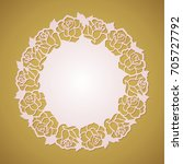 abstract round frame with rose... | Shutterstock .eps vector #705727792