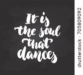 it's the soul that dances  ... | Shutterstock .eps vector #705809092