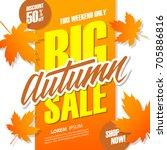 big autumn sale. this weekend...   Shutterstock .eps vector #705886816