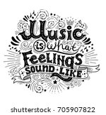 music is what feelings sound... | Shutterstock .eps vector #705907822