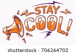 stay cool sign with megaphone | Shutterstock .eps vector #706264702