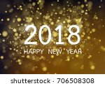 happy new year 2018 with gold... | Shutterstock .eps vector #706508308