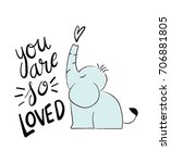 you are so loved kid poster.... | Shutterstock .eps vector #706881805