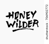 honey wilder. ink hand... | Shutterstock .eps vector #706902772