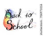 welcome back to school hand... | Shutterstock . vector #706971016