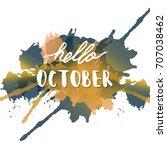 hello october. vector... | Shutterstock .eps vector #707038462