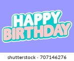 happy birthday  isolated... | Shutterstock .eps vector #707146276