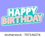 happy birthday  isolated... | Shutterstock .eps vector #707146276