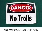 danger sign of no trolls.   Shutterstock . vector #707311486