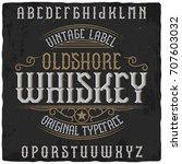 vintage label typeface named ... | Shutterstock .eps vector #707603032