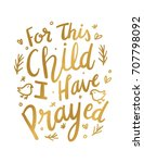 for this child i have prayed... | Shutterstock .eps vector #707798092
