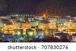 oil refinery at twilight | Shutterstock . vector #707830276