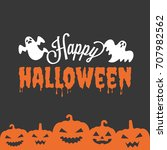 happy halloween headline with... | Shutterstock .eps vector #707982562