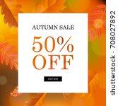 autumn sale orange poster | Shutterstock . vector #708027892